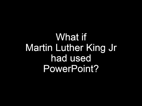 What if Martin Luther King Jr had used PowerPoint?