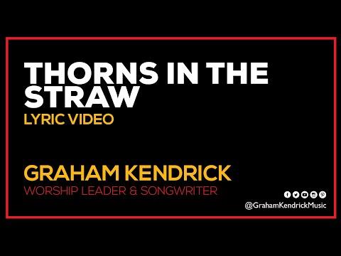 Thorns In The Straw - Graham Kendrick  - Lyric Video