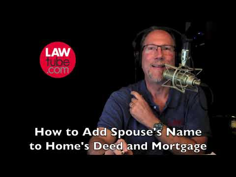 How To Add New Spouse To The House Deed And Mortgage