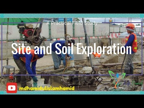 Site and Soil Exploration A Practical Field Study । Soil Exploration Methods and Reporting System