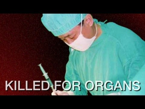 Killed for Organs: China