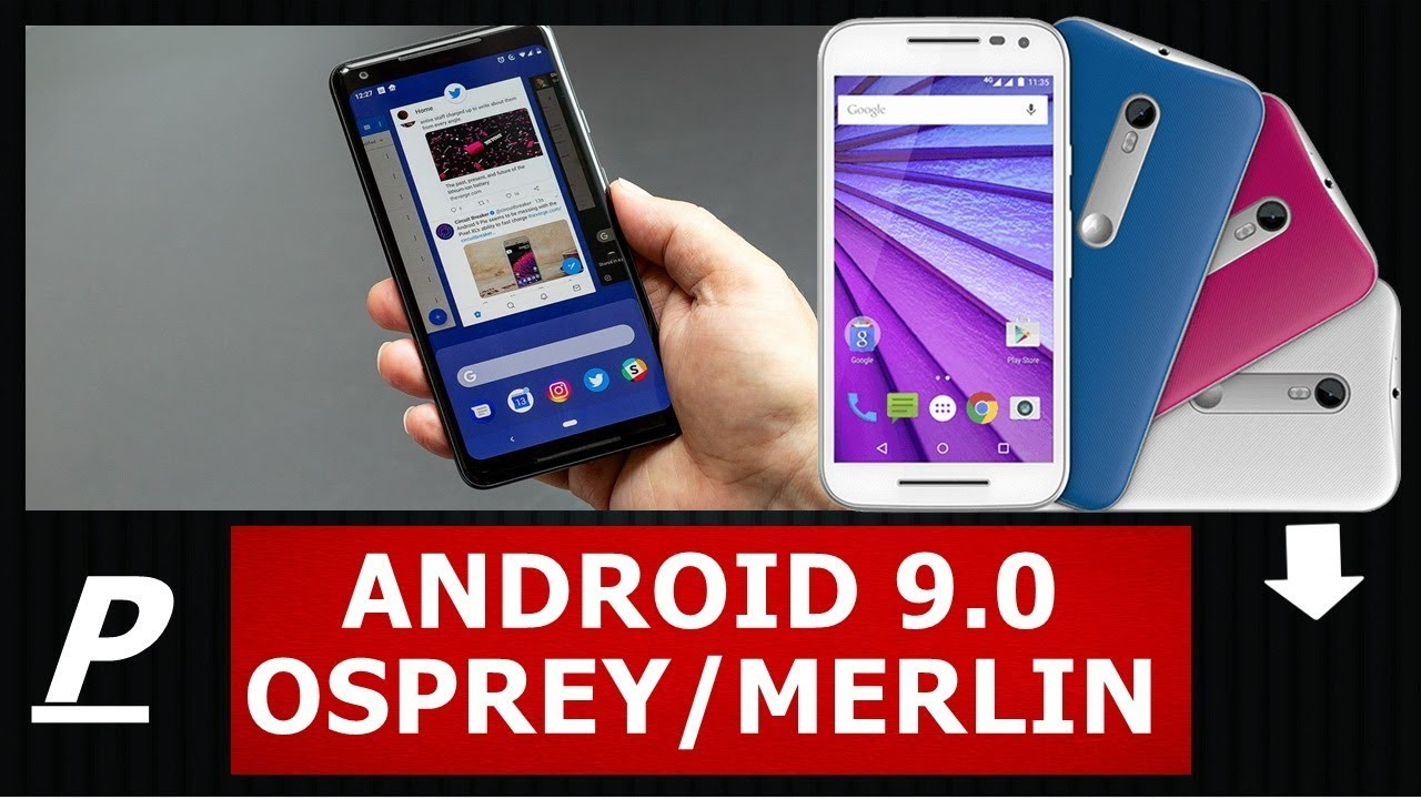 ANDROID 9 0 MOTO G3 TURBO, MERLIN/OSPREY - COMO INSTALAR A ROM,  TWRP/GAPPS/ROM/DRIVER
