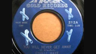 Cholli Maye - You Will Never Get Away.wmv