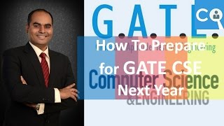How To Prepare for GATE CSE targeting 2018