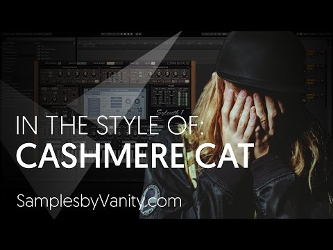 CASHMERE CAT Tutorial: In The Style Of Vol.12 - Cashmere Cat + Sample Pack (Wolves Remake)