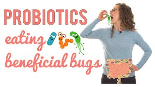 Probiotics | Eating Beneficial Bugs