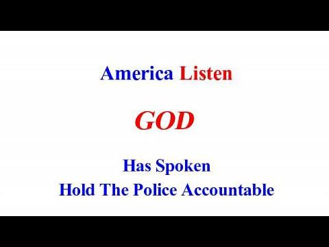america-listen-god-has-spoken-hold-police-accountable