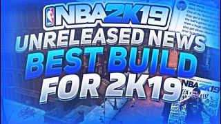 NBA 2K19 UNRELEASED NEWS | BEST BUILD FOR 2K19 | NBA2K19 MYPARK