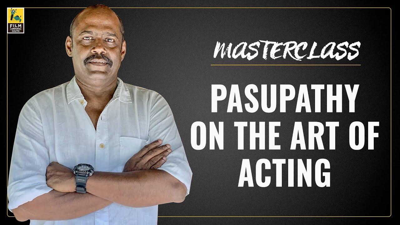 Pasupathy Interview With Baradwaj Rangan   Masterclass   Sarpatta Parambarai   With Subtitles