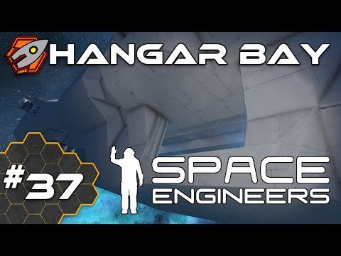 Space Engineers - Hangar Bay - Episode 37