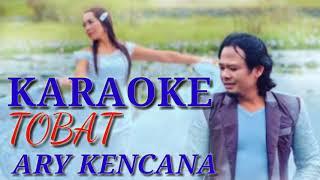 Download Mp3 Tobat - Ary Kencana  Karaoke