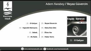 Adem Karabey - O Geliyor
