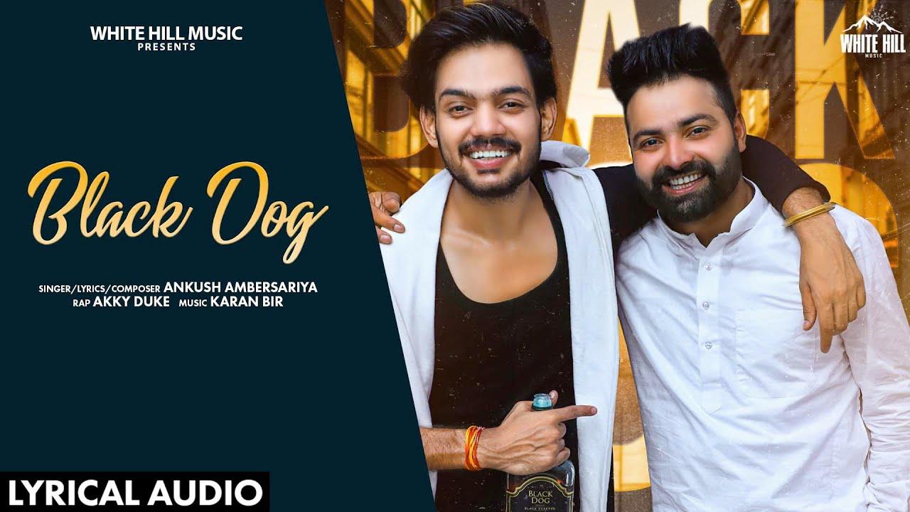 Black Dog (Lyrical Audio) | Ankush Ambersariya | New Punjabi Song 2020 | White Hill Music