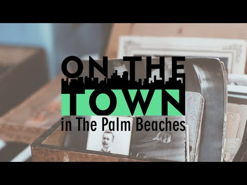 History & Culture | On The Town In The Palm Beaches