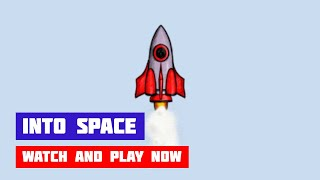 Into Space · Game · Gameplay