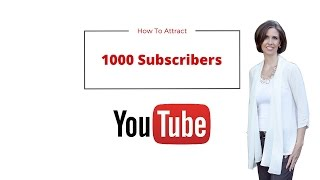 How to Attract 1000 Youtube Subscribers in 6 Simple Steps
