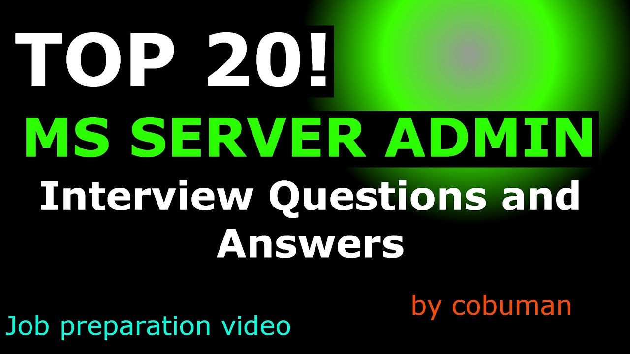 Top 20 System Administrator Interview Questions and Answers (MS