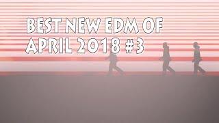 Best NEW EDM 2018 April #3 [Big Room, Electro, Progressive, Future House, Trap..]