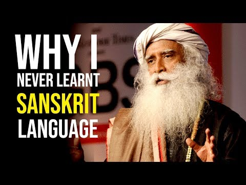 Why I have Never Learnt Sanskrit Language - Sadhguru