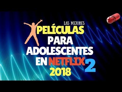 Peliculas para adolescentes en Netflix 2018.