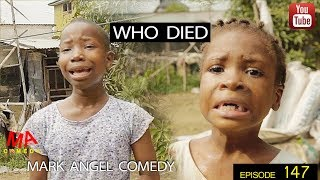 WHO DIED (Mark Angel Comedy Episode 147)