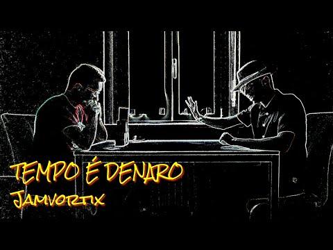 Tempo é denaro - Jamvortix (Inedito)