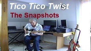 Tico Tico Twist (The Snapshots)