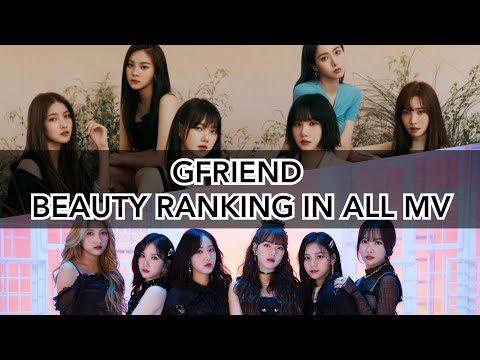 GFRIEND BEAUTY RANKING IN ALL MV [FEVER-GLASS BEAD]