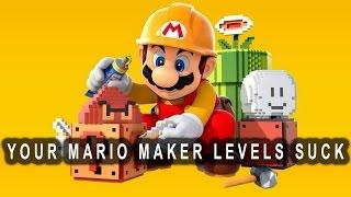 Your Mario Maker Levels Suck