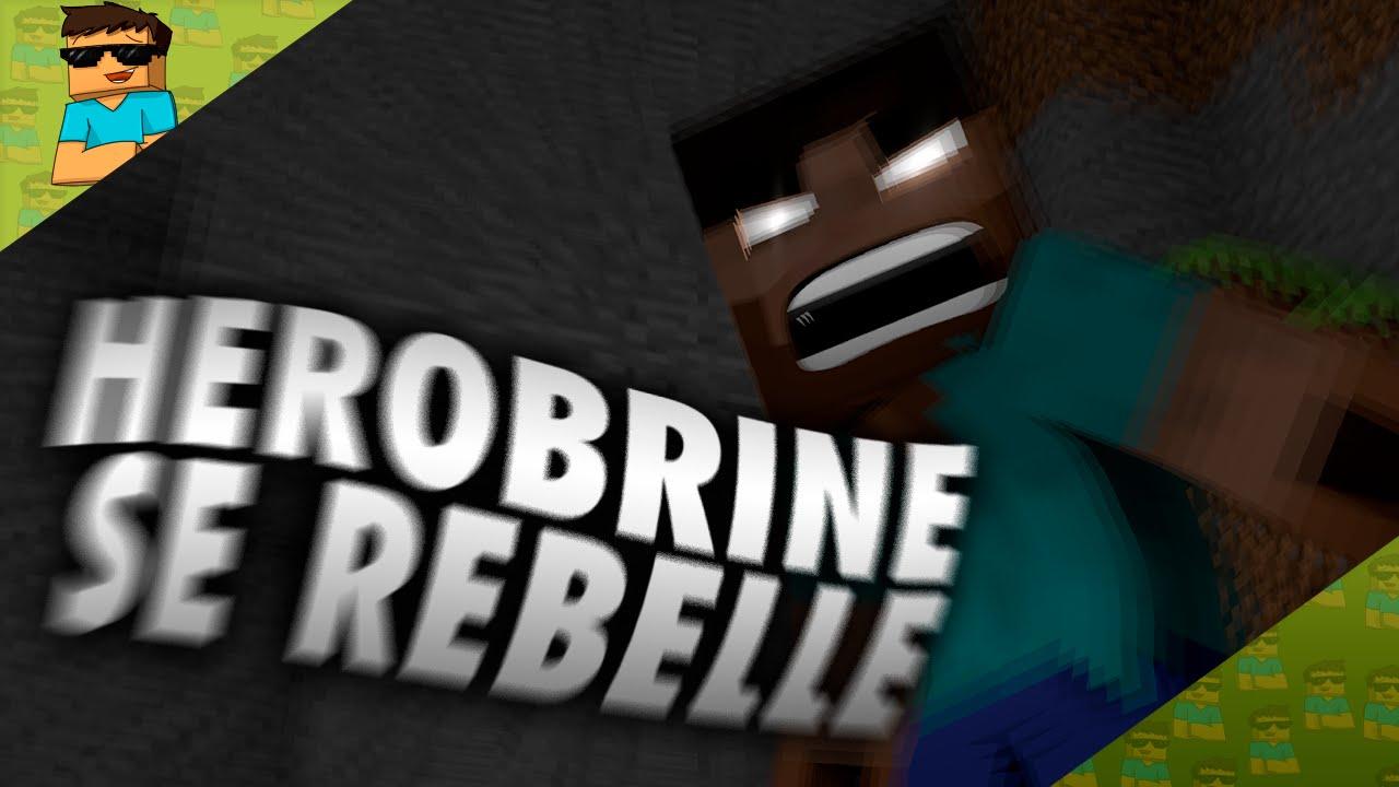 Herobrine se rebelle sur minecraft youtube - Rebelle gratuit ...