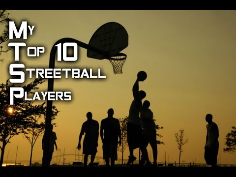 My Top 10 Streetball Players