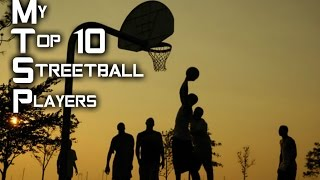 Repeat youtube video My Top 10 Streetball Players