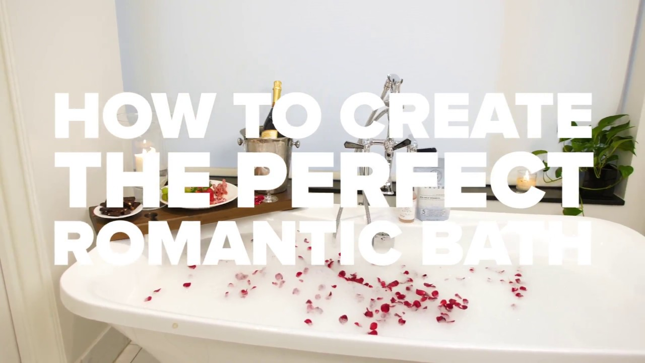 How to Create the Perfect Romantic Bath (feat. Bathorium) - YouTube