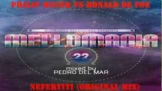 Philip Mayer vs Ronald de Foe - Nefertiti (Original Mix)[Mellomania 22]