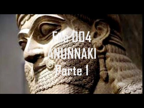 004 Anunnaki parte 1 - 004 Anunnaki part 1