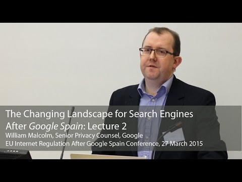The Changing Landscape for Search Engines After Google Spain: William Malcolm