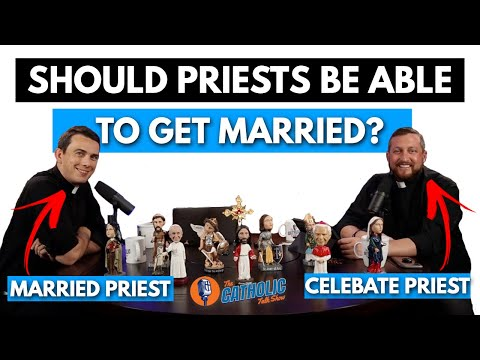 Should Catholic Priests Be Allowed To Get Married?   The Catholic Talk Show