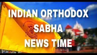 NEWS TIME INDIAN ORTHODOX SABHA