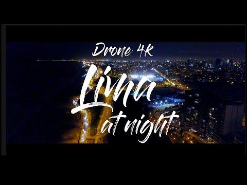 Drone flight at night in 4K // Lima, Peru 4K (DJI Mavic Pro)