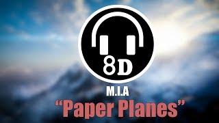 M.i.a Paper Planes 8D AUDIO.mp3