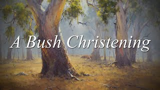 Commonwealth of Australia | A Bush Christening