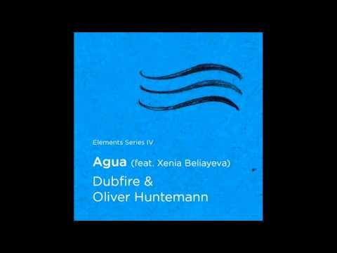 Oliver Huntemann & Dubfire - Agua (feat. Xenia Beliayeva) [Original Mix]