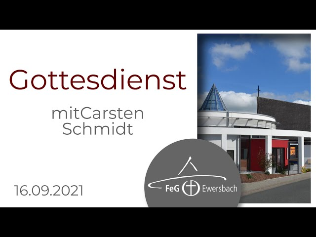 Gottesdienst 26. September 2021 | mit Carsten Schmidt| FeG Ewersbach