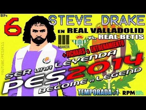 #6 | Ser Leyenda - Steve Drake | PES 2014 vs Betis + Periodo Traspasos & Entrenamiento