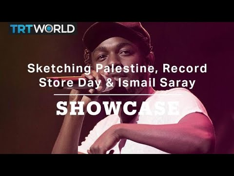 Sketching Palestine, Record Store Day & Ismail Saray | Full episode | Showcase