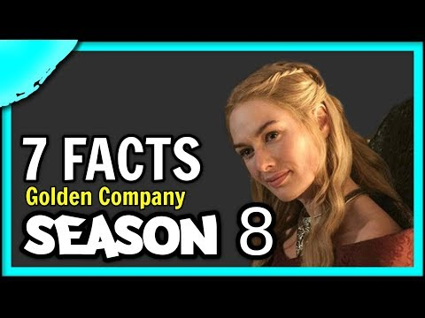 New Cast Info + 7 Facts about the Golden Company | Game of Thrones Season 8 Predictions