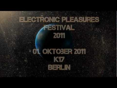 ELECTRONIC PLEASURES FESTIVAL 2011.wmv