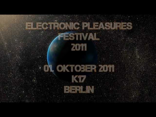 ELECTRONIC PLEASURES FESTIVAL 2011.wmv