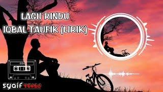 LAGU RINDU - IQBAL TAUFIK