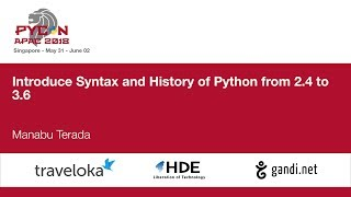Introduce Syntax and History of Python from 2.4 to 3.6  - PyCon APAC 2018